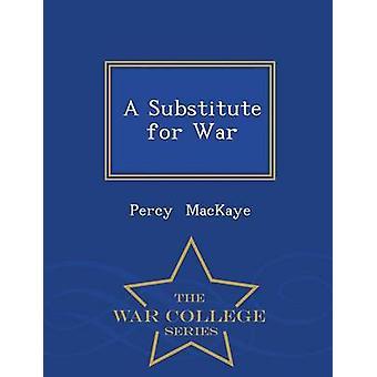 Ersatz für Krieg War College-Serie von MacKaye & Percy