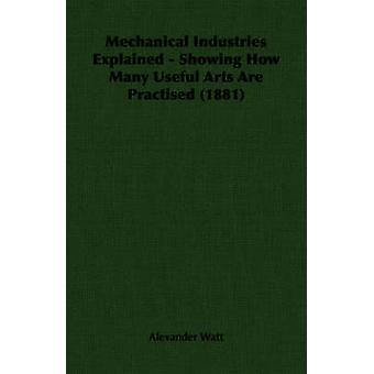 Mekanisk industri förklarade visar hur många användbara konst tränas 1881 av Watt & Alexander