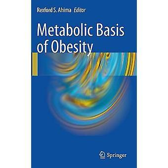 Metaboliska grunden för fetma av Ahima & Rexford S.