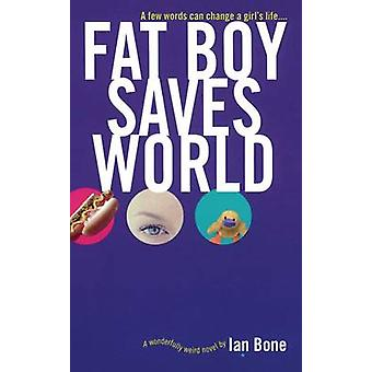 Fat Boy Saves World by Bone & Ian