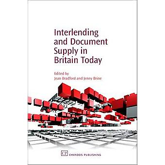 Interlending and Document Supply in Britain Today by Bradford & Jean