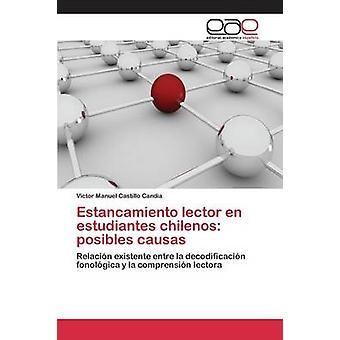 Estancamiento lector en estudiantes chilenos posibles causas by Castillo Candia Vctor Manuel