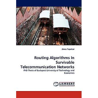 Routing Algorithms in Survivable Telecommunication Networks by Tapolcai & Jnos