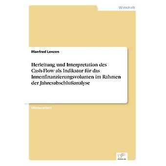 Herleitung und als interpretación des CashFlow Indikator fr das Innenfinanzierungsvolumen im Rahmen der Jahresabschluanalyse por Lenzen y Manfred