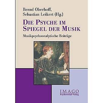 Die Psyche im Spiegel der Musik by Leikert & Sebastian