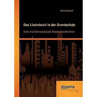 Das Liederbuch in Der Grundschule Eine Multidimensionale Bestandsaufnahme by Hosbach & Sina