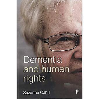 Demens och mänskliga rättigheter av Suzanne Cahill - 9781447331407 bok