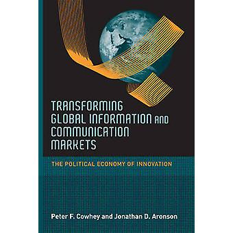 Transforming Global Information and Communication Markets - The Politi