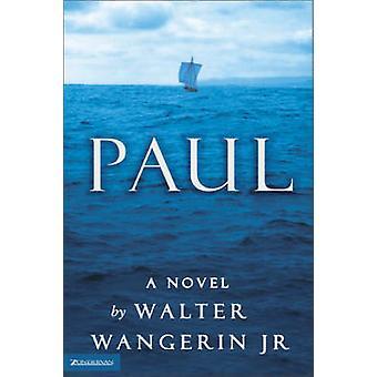 Paul - A Novel by Walter Wangerin - 9780310243168 Book