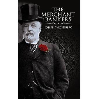 The Merchant Bankers by Joseph Wechsberg - 9780486781181 Book
