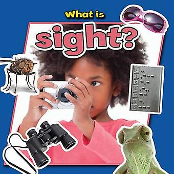 What is Sight? by Molly Aloian - 9780778709961 Book