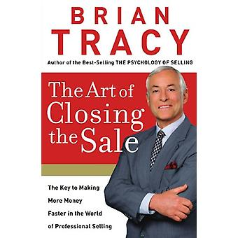 The Art Of Closing The Sale by Brian Tracy - 9780785289135 Book