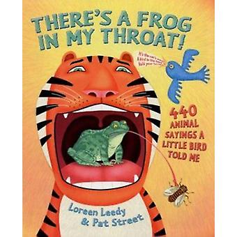 There's a Frog in My Throat - 440 Animal Sayings a Little Bird Told Me