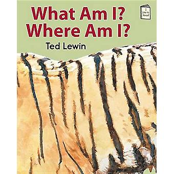 What Am I? Where Am I? by Ted Lewin - Ted Lewin - 9780823431809 Book