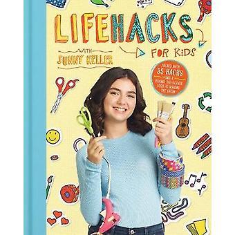 Hacks de vie pour les enfants par Sunny Keller-9781328742131 livre