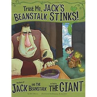 Trust Me - Jack's Beanstalk Stinks! - - The Story of Jack and the Beans