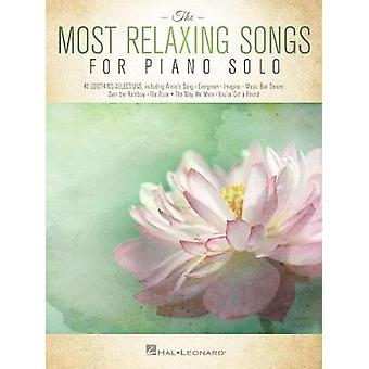 The Most Relaxing Songs for Piano Solo by Hal Leonard Corp - 97814950