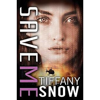 Save Me by Tiffany Snow - 9781503900929 Book