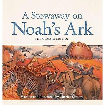 A Stowaway on Noah's Ark - The Classic Edition by Charles Santore - 97