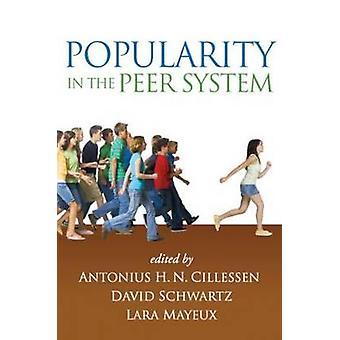 Popularity in the Peer System by Antonius H. N. Cillessen - David Sch