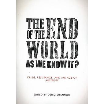 The End of the World as We Know it? - Crisis - Resistance - and the Ag