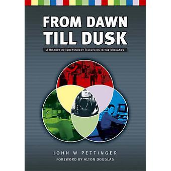 From Dawn Till Dusk - A History of Independent TV in the Midlands by J