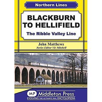 Blackburn to Hellifield - The Ribble Valley Line by John Matthews - 97
