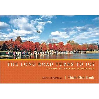 Long Road Turns to Joy (2nd Revised edition) by Thich Nhat Hanh - 978