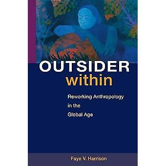 Outsider inom - omarbetning antropologi i globala åldern av Faye V.