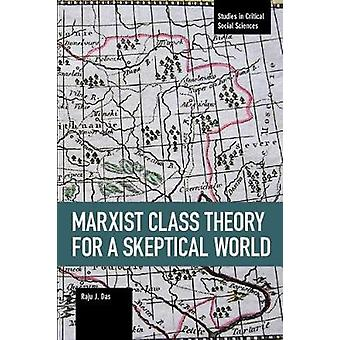 Marxist Class Theory For A Skeptical World by Marxist Class Theory Fo