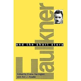 Faulkner and the Short Story by Harrington & Evans