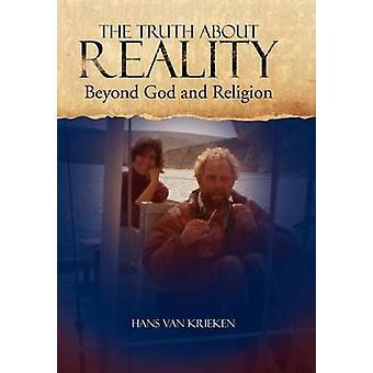 Die Wahrheit über die Realität, was Gott und Religion nicht wollen, dass Sie wissen von Krieken & Hans van
