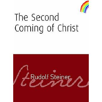 The Second Coming of Christ 9781855842076 by Rudolf Steiner
