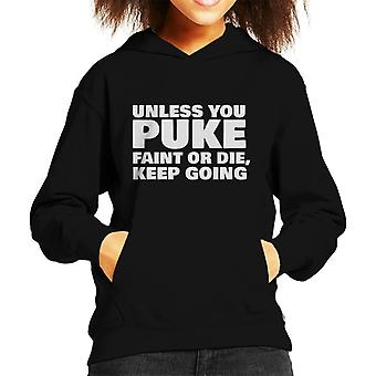 Unless You Puke Faint Or Die Keep Going Kid's Hooded Sweatshirt