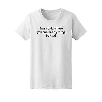 Where You Can Be Anything Tee Women's -Image by Shutterstock