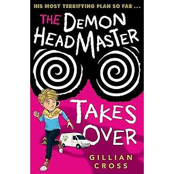 The Demon Headmaster Takes Over by Gillian Cross - 9780192763709 Book