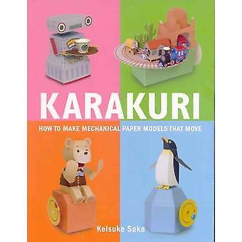 Karakuri - How to Make Mechanical Paper Models That Move by Keisuke Sa