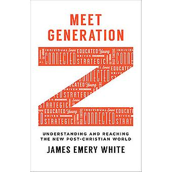 Meet Generation Z - Understanding and Reaching the New Post-Christian