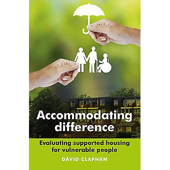 Accommodating Difference - Evaluating Supported Housing for Vulnerable
