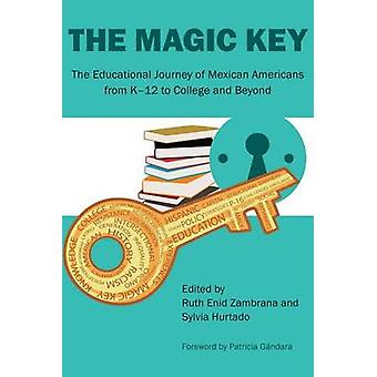 The Magic Key - The Educational Journey of Mexican Americans from K-12
