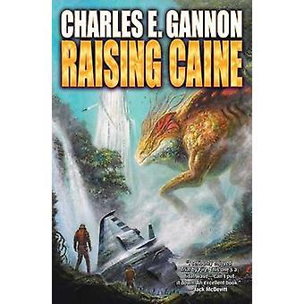 Raising Caine by Charles E. Gannon - 9781476780931 Book