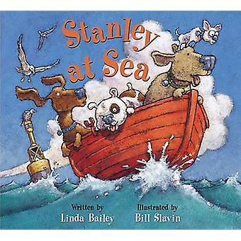 Stanley at Sea by Linda Bailey - Bill Slavin - 9781554531936 Book