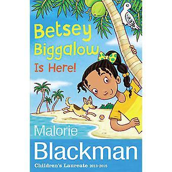 ¡Betsey Biggalow está aquí! por Malorie Blackman - libro 9781782951858