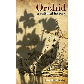 Orchid - A Cultural History by Jim Endersby - 9781842466292 Book
