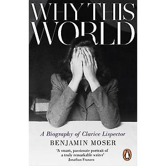 Why This World - A Biography of Clarice Lispector - 9781846147814 Book