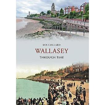 Wallasey gjennom tid av Ian Collard - 9781848684256 bok