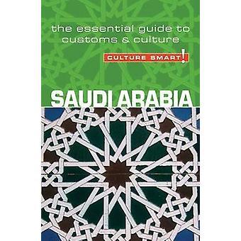 Saudi Arabia - Culture Smart! - The Essential Guide to Customs and Cul