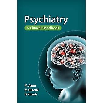 Psychiatry - A Clinical Handbook by Mohsin Azam - Mohammed Qureshi - D