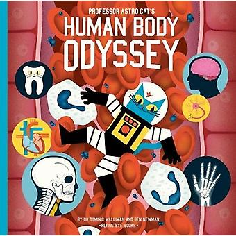 Professor Astro Cat's Human Body Odyssey by Dominic Walliman - 978191