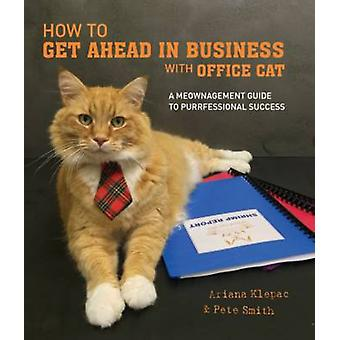 How to Get Ahead in Business with Office Cat - A Meownagement Guide to